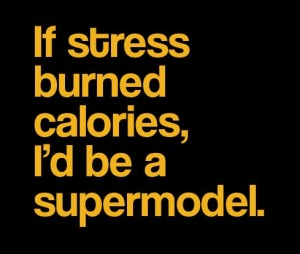 funny-stress-quote-burn-calories